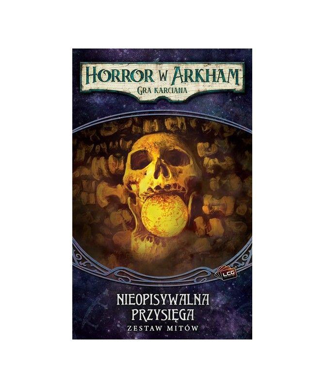 Horror w Arkham LCG - Horror w Arkham: Gra karciana - Nieopisywalna przysięga