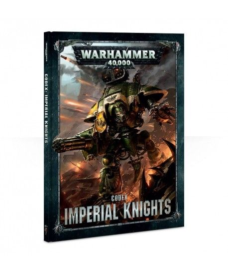 Imperial Forces - Codex: Imperial Knights