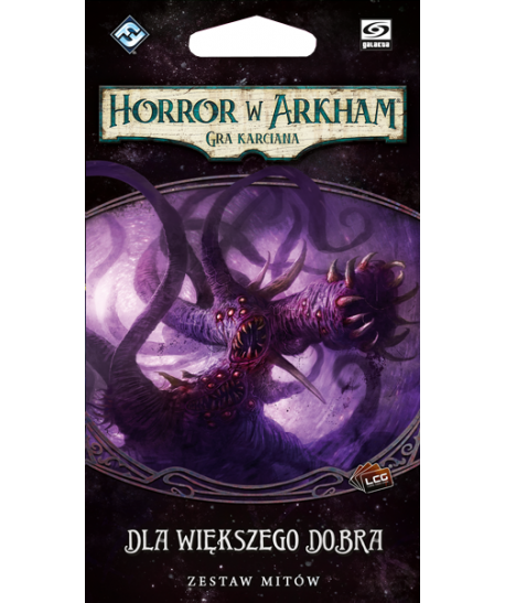 Horror w Arkham LCG - Horror w Arkham: Gra karciana - Dla większego dobra