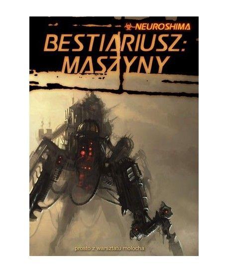 Neuroshima RPG - Neuroshima Bestiariusz: Maszyny